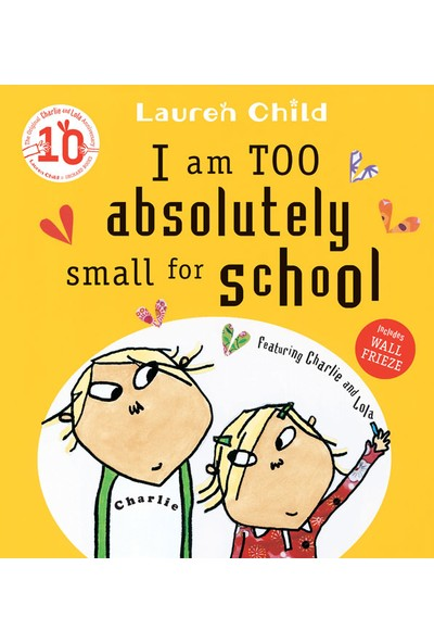 I'm Too Absolutely Small For School - Lauren Child