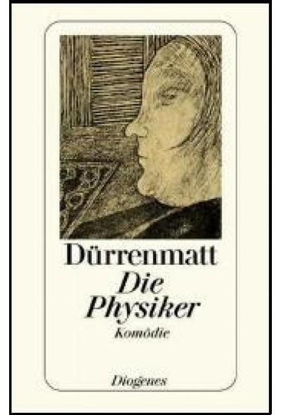 Die Physiker: Eine Komodie In Zwei Akten - Friedrich Dürrenmatt