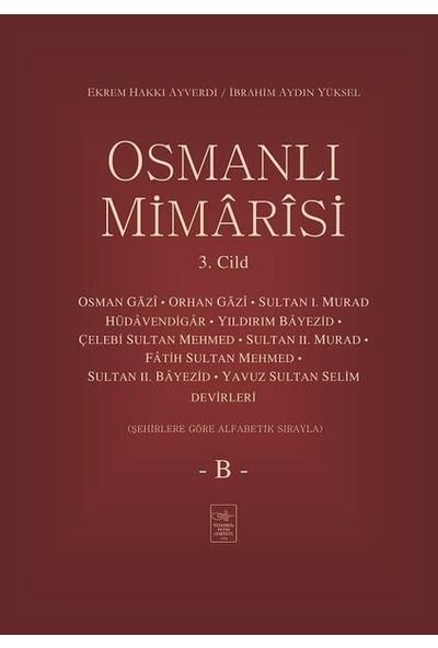 Osmanlı Mimârîsi 3. Cilt (B) - Ekrem Hakkı Ayverdi İbrahim Aydın Yüksel