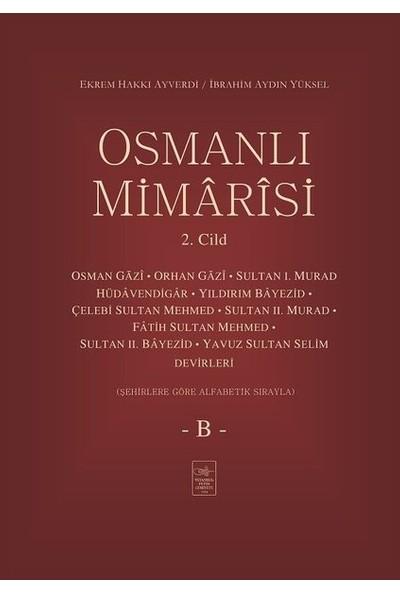 Osmanlı Mimârîsi 2. Cilt (B) - Ekrem Hakkı Ayverdi İbrahim Aydın Yüksel