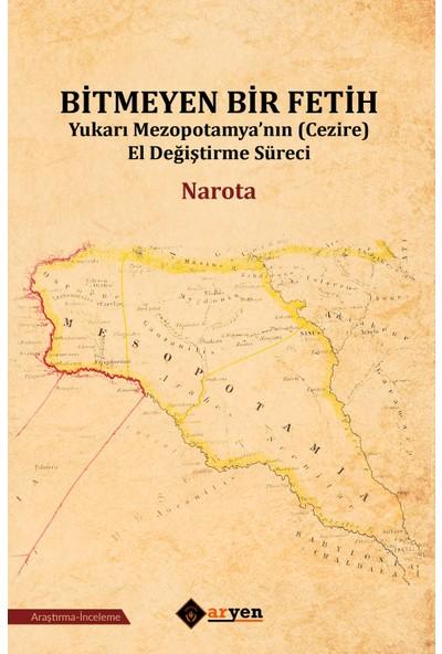 Bitmeyen Bir Fetih / Yukarı Mezopotamya'Nın (Cezire) El Değiştirme Süreci - Narota