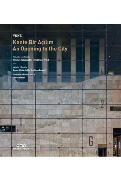 Ykks Kente Bir Açılım – An Opening To The City