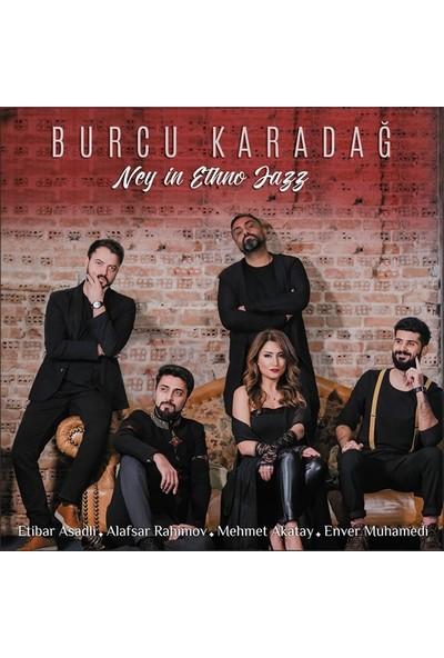 Burcu Karadağ - Ney In Ethno Jazz (CD)