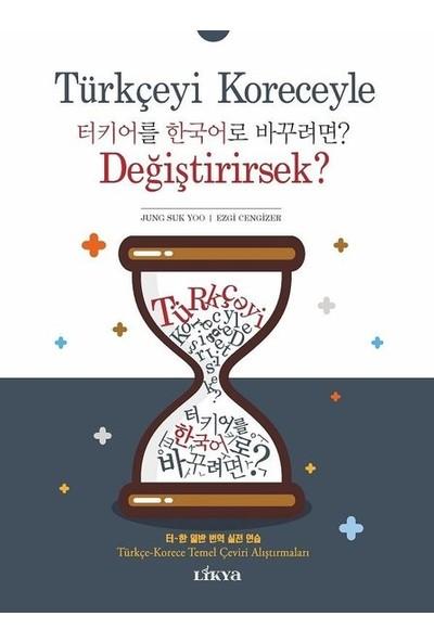 Türkçeyi Koreceyle Değiştirirsek? - Jung Suk Yoo