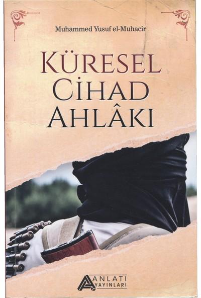 Küresel Cihad Ahlakı - Muhammed Yusuf Elmuhacir