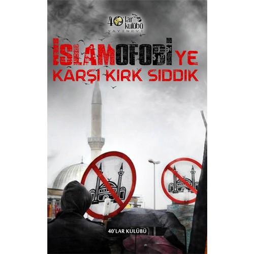 İslamofobiye Karşı Kırk Sıddık-Kolektif