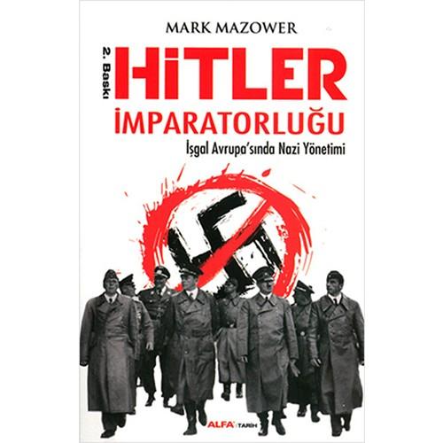 Hitler İmparatorluğu - (İşgal Avrupa'sında Nazi Yönetimi) - Mark Mazower