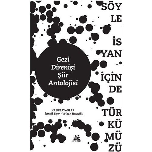 Gezi Direnişi Şiir Antolojisi - Söyle İsyan İçinde Türkümüzü-Kolektif