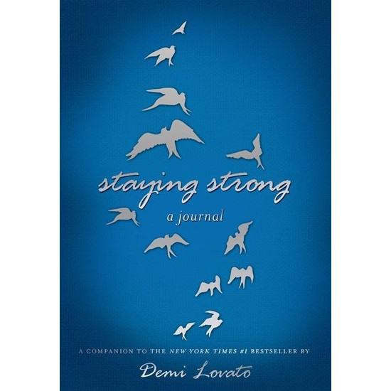 Stayıng Strong A Journal - Demi Lovato