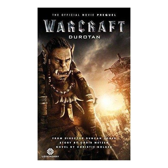 Warcraft: Durotan (Official Movie Prequel) - Christie Golden