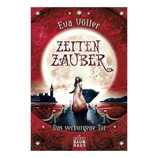 Zeitenzauber 3: Das Verborgene Tor - Eva Völler