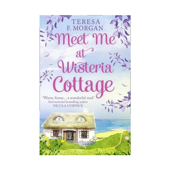 Meet Me At Visteria Cottage - Teresa Morgan