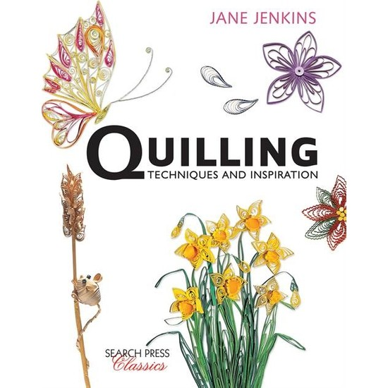 Quilling Techniques & Inspiration - Jane Jenkins