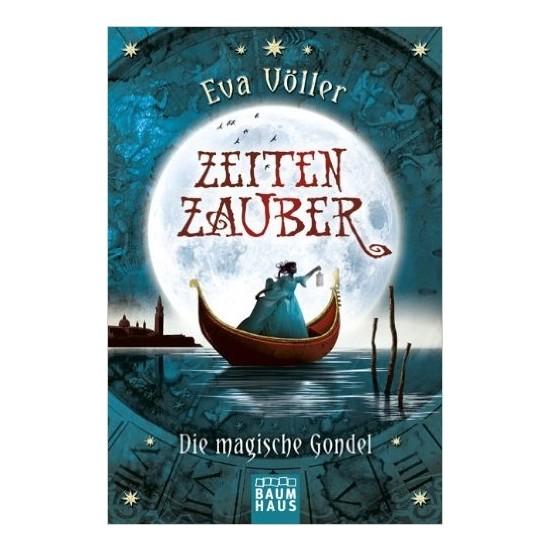 Zeitenzauber 1: Die Magische Gondel - Eva Völler