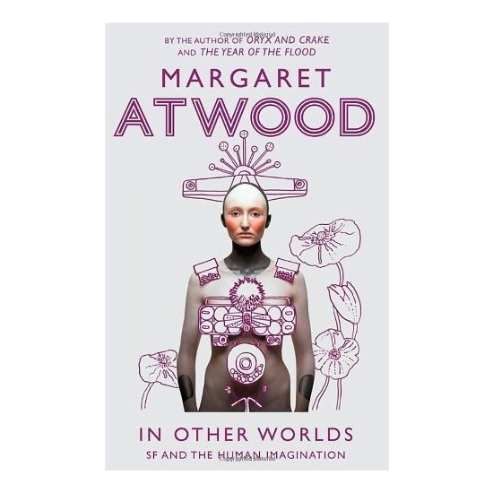 In Other Worlds - Margaret Atwood