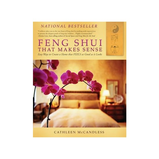 Feng Shui That Makes Sense - Cat Mccandless