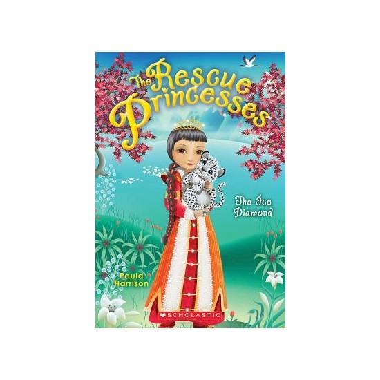 Rescue Princesses 10: The Ice Diamond - Paula Harrison