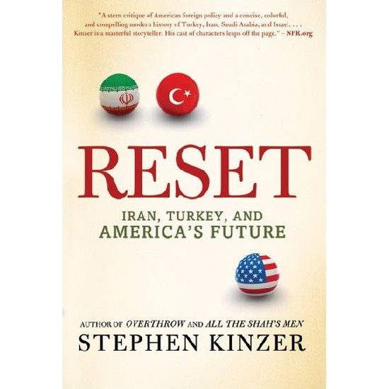 Reset: Iran, Turkey And America's Future - Stephen Kinzer