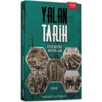 Yalan Tarih Üzerine Notlar - Mehmet Ali Özkan