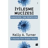 İyileşme Mucizesi - Kelly A. Turner