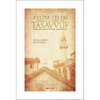 Evliya Çelebi Seyahatnamesinde Tasavvuf - Mahmut Askeri Küçükkaya