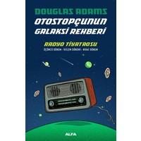 Otostopçunun Galaksi Rehberi Radyo Tiyatrosu - Douglas Adams