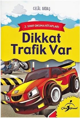 Dikkat Trafik Var - 2. Sınıf Okuma Kitapları