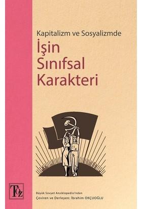 Kapitalizm Ve Sosyalizmde İşin Sınıfsal Karakteri - İbrahim Okçuoğlu