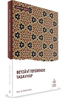 Beyzavi Tefsirinde Tasavvuf - Dilaver Selvi