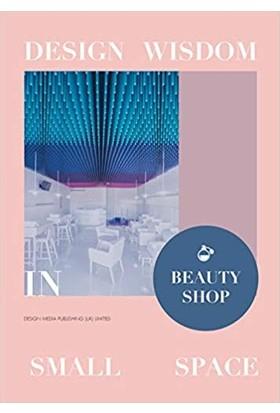 Beauty Shop (Küçük Alanlarda Tasarım Kozmetik Mağazaları) - Jon Gentry