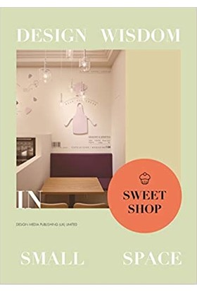 Sweet Shop: (Küçük Alanlarda Tasarım Tatlı, Dondurma) - Jon Gentry