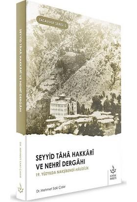 Seyyid Taha Hakkari ve Nehri Dergahı - Mehmet Saki Çakır