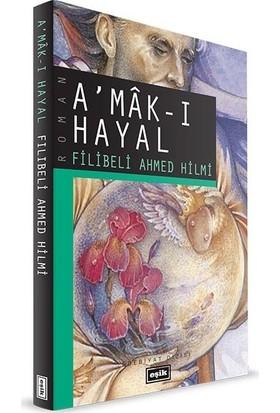 Amakı Hayal - Filibeli Ahmed Hilmi