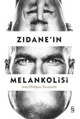 Zidane'In Melankolisi - Jeanphilippe Toussaint