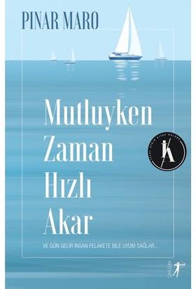 Mutluyken Zaman Hızlı Akar - Pınar Maro