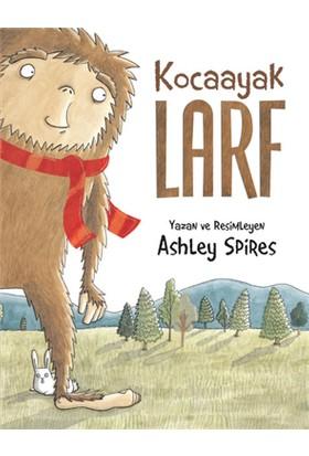 Kocaayak Larf - Ashley Spires