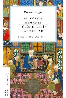 16. Yüzyıl Osmanlı Düşüncesinin Kaynakları - Osman Cengiz