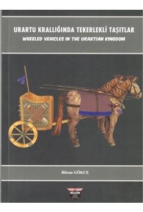 Urartu Krallığında Tekerlekli Taşıtlar - Bilcan Gökce