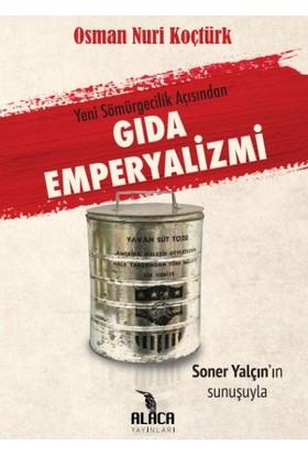 Gıda Emperyalizmi - Osman Nuri Koçtürk