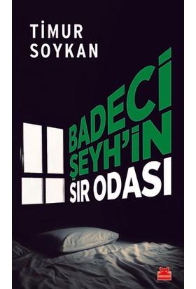 Badeci Şeyh'in Sır Odası - Timur Soykan