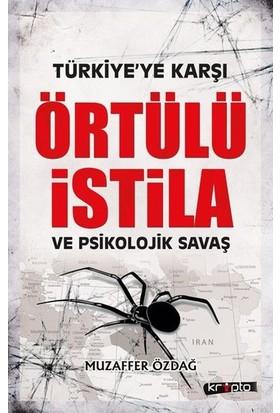 Türkiye'Ye Karşı Örtülü İstila Ve Psikolojik Savaş - Muzaffer Özdağ