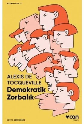 Demokratik Zorbalık - Alexis De Tocqeville
