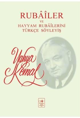 Rubâîler Ve Hayyam Rubâîlerini Türkçe Söyleyiş - Yahya Kemal