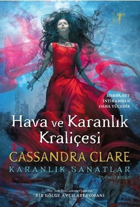 Hava Ve Karanlık Kraliçesi Karanlık Sanatlar - Cassandra Clare