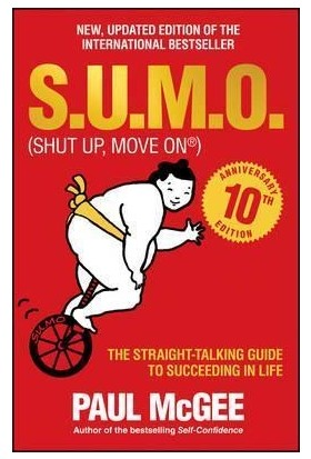 S.U.M.O. (Shut Up Move On): The Straight Talking Guide To Succeding In Life
