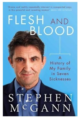 Flesh And Blood: A History Of My Family İn Seven Sicknesses