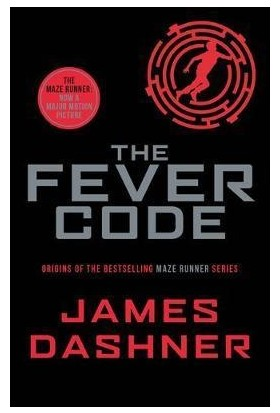 The Fever Code (Maze Runner Series)