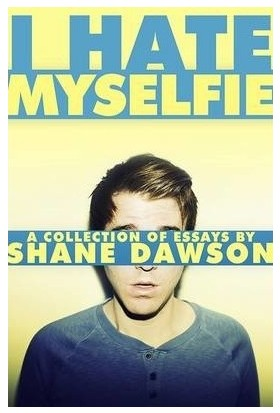 I Hate Myselfie (A Collection Of Essays)