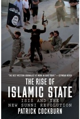 The Rise Of Islamic State: Isıs And The New Sunni Revolution