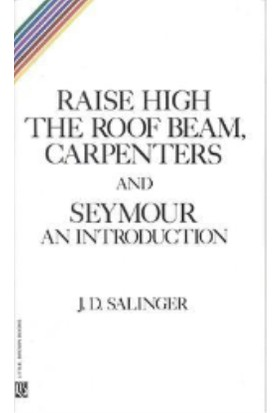 Raise High The Roofbeam, Carpenters And Seymour